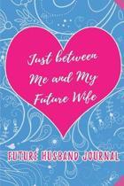 Future Wife Journal, Fiance Fiancee Journal, Journal for Future Wifey, Journal from
