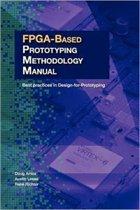 FPGA-Based Prototyping Methodology Manual