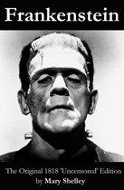 Omslag van 'Frankenstein (The Original 1818 'Uncensored' Edition)'