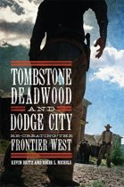 Tombstone, Deadwood, and Dodge City