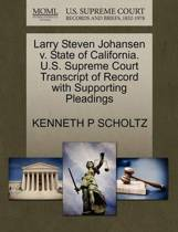 Larry Steven Johansen V. State of California. U.S. Supreme Court Transcript of Record with Supporting Pleadings