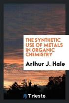 The Synthetic Use of Metals in Organic Chemistry