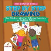 Kids Drawing Books. Step by Step Drawing for Children with Fun Coloring Exercises for Budding Artists. Special Activity Book Designed to Improve Knowledge on Insects and Other Animals