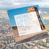 Werken langs de Waal. Industrieel erfgoed in Nijmegen