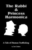 The Rabbi and Princess Harmonica: A Tale of Human Trafficking