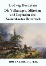 Die Volkssagen, Märchen und Legenden des Kaiserstaates Österreich