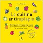 La cuisine antiraplapla - Printemps Eté