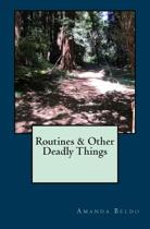 Routines & Other Deadly Things