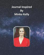 Journal Inspired by Minka Kelly
