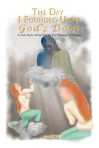 The Day I Pounded Upon God's Door