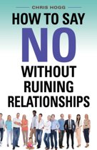 How to Say No Without Ruining Relationships