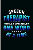 Speech Therapist: Cool Speech Pathologist Design Sayings For Doctor Great Gift (6''x9'') Dot Grid Notebook to write in