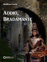Addio, Bradamante