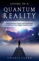 Living In a Quantum Reality