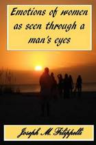 Emotions of Women as Seen Through a Man's Eyes