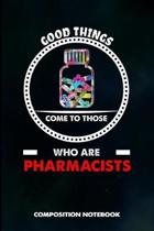 Good Things Come to Those Who Are Pharmacists