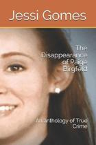 The Disappearance of Paige Birgfeld: An anthology of True Crime