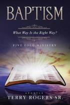Baptism: What Way Is The Right Way?
