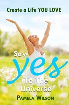 Say ''Yes!'' to the Universe