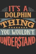 It's A Dolphin Thing You Wouldn't Understand: Gift For Dolphin Lover 6x9 Planner Journal
