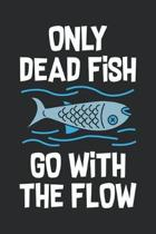 Only Dead Fish Go With The Flow: Feel Good Reflection Quote for Work - Employee Co-Worker Appreciation Present Idea - Office Holiday Party Gift Exchan