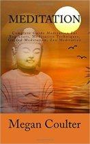 Meditation: Complete Guide Meditation For Beginners, Meditation Techniques, Guided Meditation, Zen Meditation