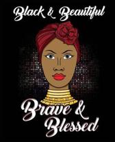 Black and Beautiful Brave and Blessed Tribal African Queen 7.5 X 9.25 Wide Ruled 200 Pages (Journal School Composition Notebook Book)