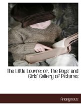 The Little Louvre; Or, the Boys' and Girls' Gallery of Pictures