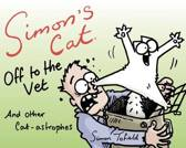 Simon's Cat Off to the Vet . . . and Other Cat-Astrophes