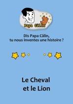 Papa Câlin - 020 - Le Cheval et le Lion