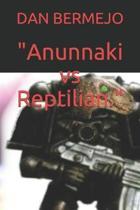 anunnaki Vs Reptilian.