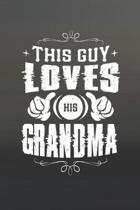 This Guy Loves His Grandma: Family life Grandma Mom love marriage friendship parenting wedding divorce Memory dating Journal Blank Lined Note Book