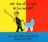De Band Krijgt Kinderen! Ook Klein Klein Kleutertje Houdt Van Pop
