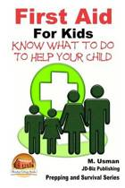 First Aid for Kids - Know What to Do to Help Your Child