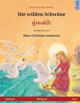 Die Wilden Schw ne - Foong Hong Paa. Zweisprachiges Kinderbuch Nach Einem M rchen Von Hans Christian Andersen (Deutsch - Thai)