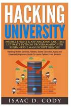 Hacking University Mobile Phone & App Hacking and the Ultimate Python Programming for Beginners