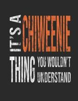 It's a Chiweenie Thing You Wouldn't Understand