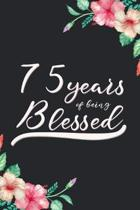 Blessed 75th Birthday Journal: Lined Journal / Notebook - Cute 75 yr Old Gift for Her - Fun And Practical Alternative to a Card - 75th Birthday Gifts