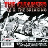 The Cleansed, Episode O: The Breaking