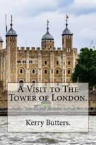 A Visit to the Tower of London.