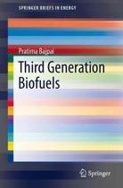 Third Generation Biofuels