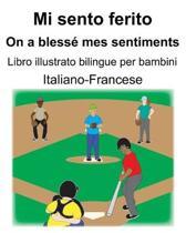 Italiano-Francese Mi sento ferito/On a bless� mes sentiments Libro illustrato bilingue per bambini
