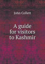 A Guide for Visitors to Kashmir