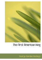 The First American King