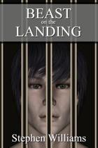 Beast on the Landing (the Mark Stevens Story - Documenting Gay Sex, Love and the