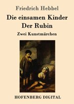 Die einsamen Kinder / Der Rubin