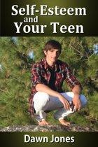 Self-Esteem and Your Teen