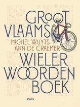 Boek cover Groot Vlaams wielerwoordenboek van Michel Wuyts