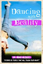 Dancing with Reality: Stories of People that will Touch your Heart