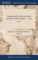 Commentarii de Rebus in Scientia Naturali Et Medicina Gestis. ... of 45; Volume 16